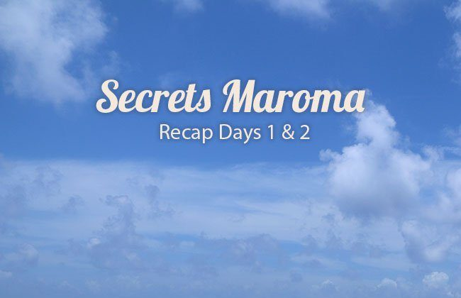 Secrets Maroma Vacation Recap – Days 1 & 2