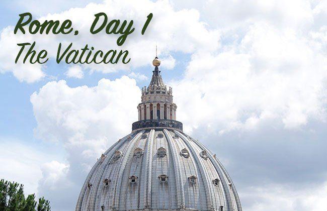 Italy Vacation: Rome, Day 1