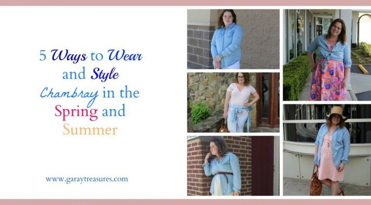 5 Ways to Wear and Style Chambray in the Spring & Summer {Guest Post}