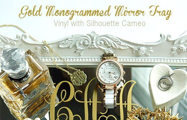 Gold Monogrammed Mirror Tray {Vinyl with Silhouette Cameo}
