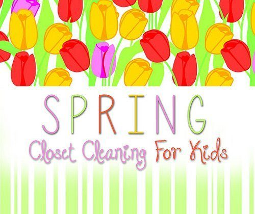 Spring Closet Cleaning – For Your Kids