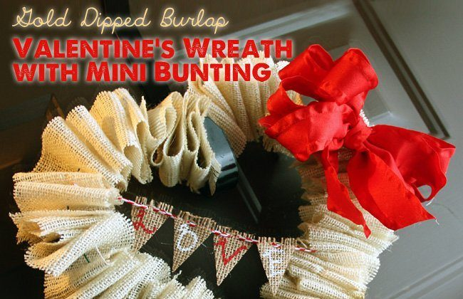 Gold Dipped Burlap Valentine's Wreath with Mini Bunting