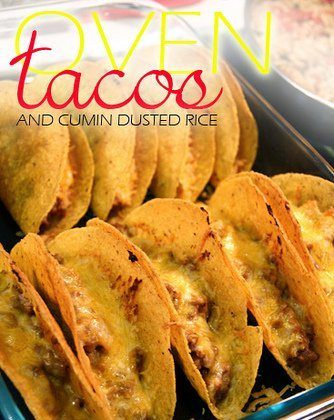 Oven Tacos and Cumin Dusted Rice