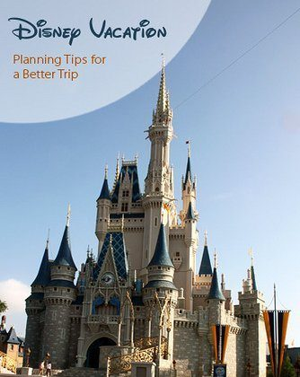 Disney Vacation – Planning Tips for a Better Trip