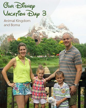 Our Disney Vacation Day 3: Animal Kingdom and Boma