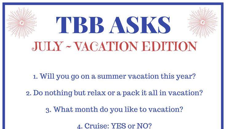 TBB Asks – Vacation Edition
